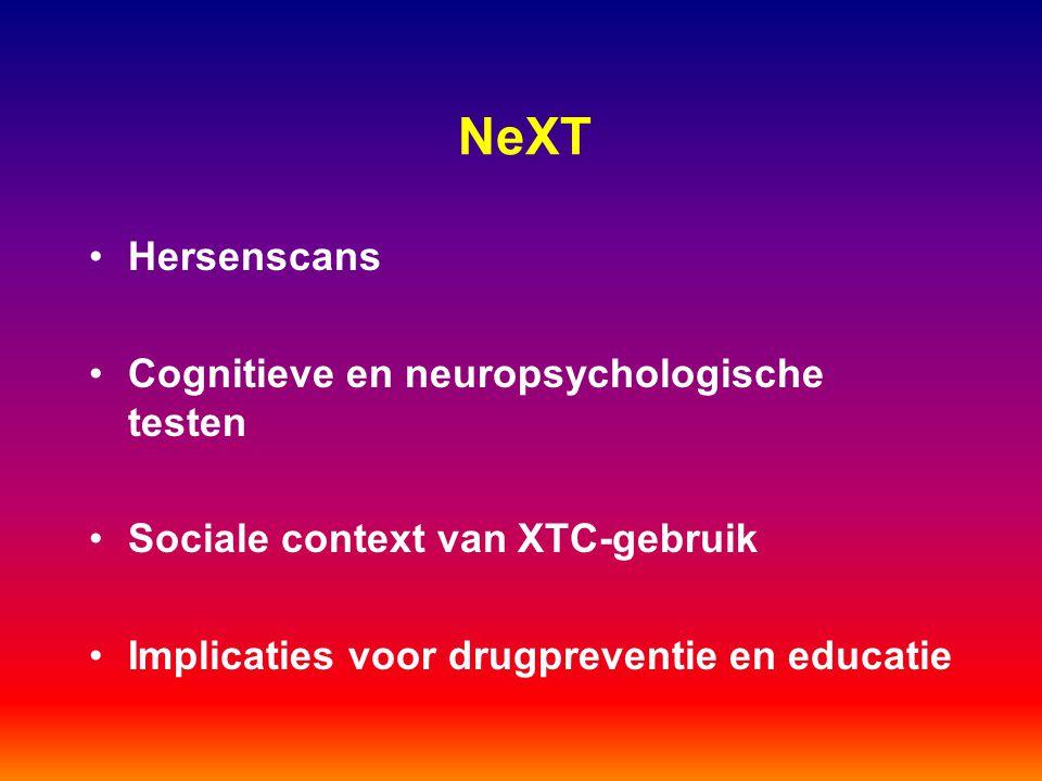 NeXT Hersenscans Cognitieve en neuropsychologische testen Sociale context van XTC-gebruik Implicaties voor drugpreventie en educatie