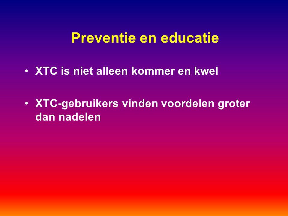 Preventie en educatie XTC is niet alleen kommer en kwel XTC-gebruikers vinden voordelen groter dan nadelen