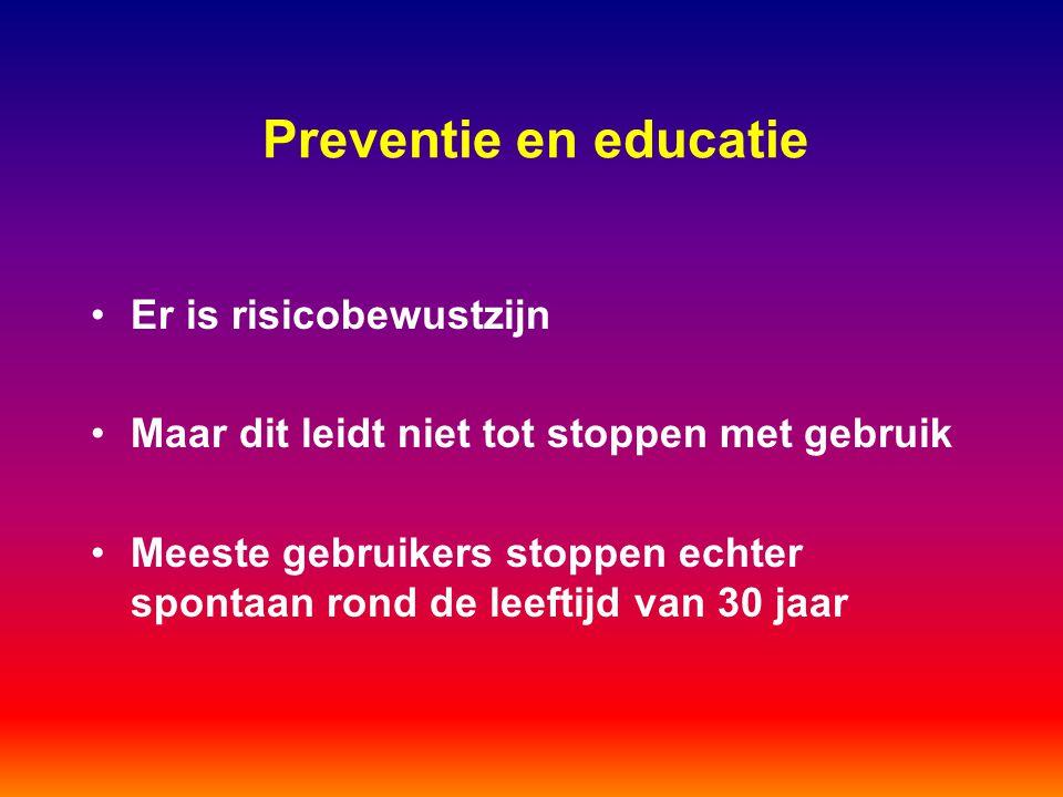 Preventie en educatie Er is risicobewustzijn Maar dit leidt niet tot stoppen met gebruik Meeste gebruikers stoppen echter spontaan rond de leeftijd va
