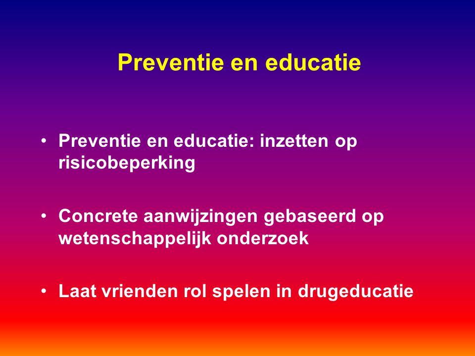 Preventie en educatie Preventie en educatie: inzetten op risicobeperking Concrete aanwijzingen gebaseerd op wetenschappelijk onderzoek Laat vrienden r