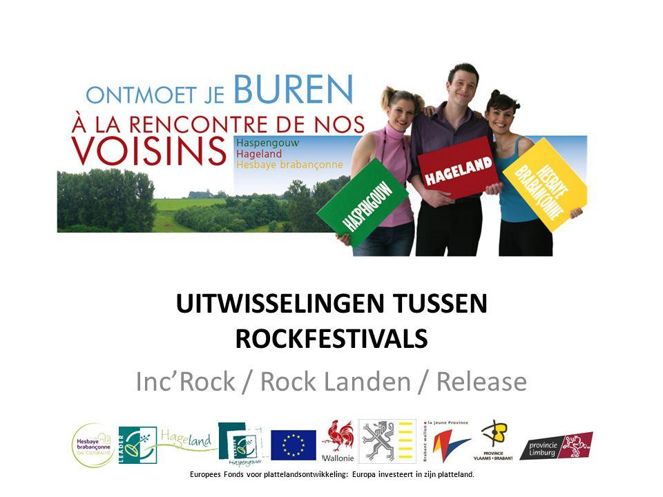 UITWISSELINGEN TUSSEN ROCKFESTIVALS Inc'Rock / Rock Landen / Release Europees Fonds voor plattelandsontwikkeling: Europa investeert in zijn platteland.