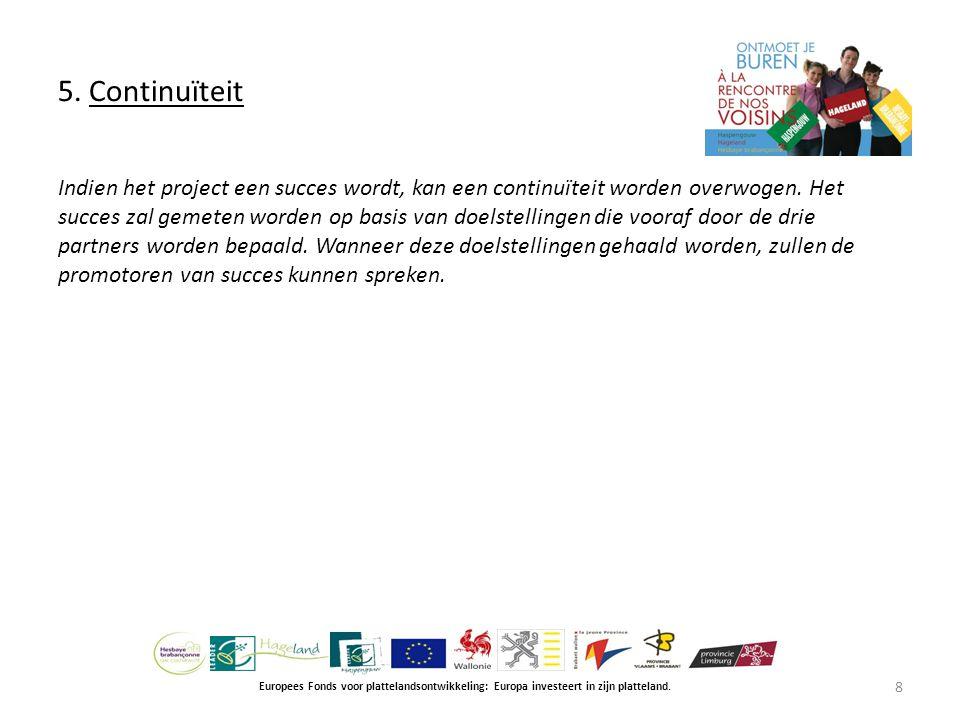 5. Continuïteit Europees Fonds voor plattelandsontwikkeling: Europa investeert in zijn platteland.