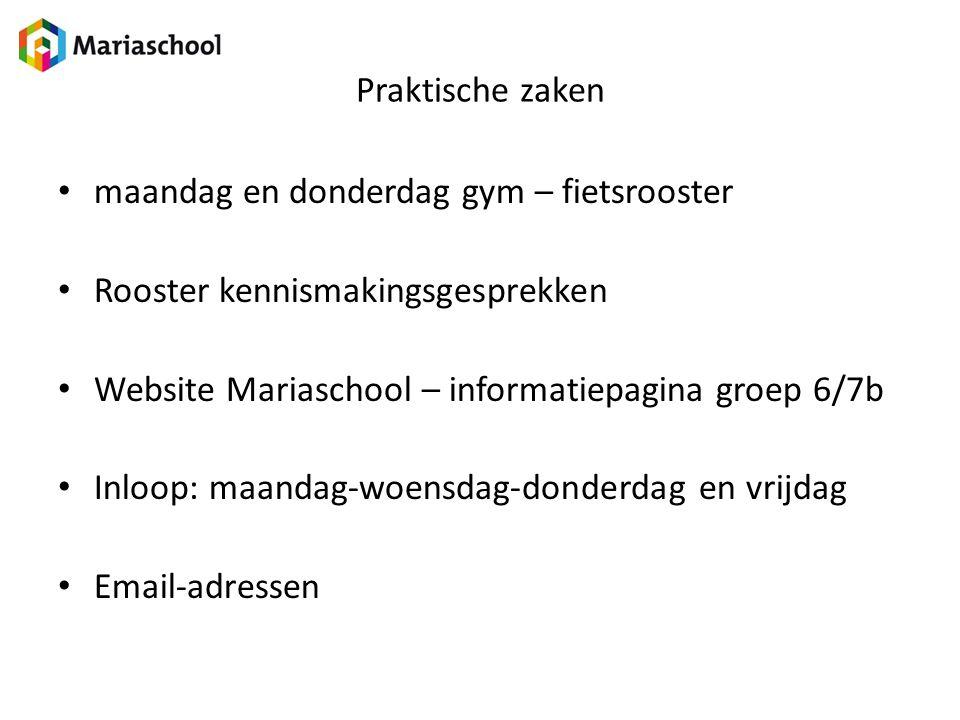 Praktische zaken maandag en donderdag gym – fietsrooster Rooster kennismakingsgesprekken Website Mariaschool – informatiepagina groep 6/7b Inloop: maa