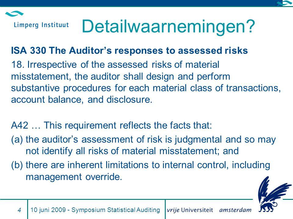 Detailwaarnemingen.ISA 330 The Auditor's responses to assessed risks 18.