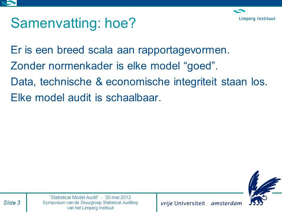 Samenvatting: toekomst.Modellen worden steeds relevanter… maar wie is opgeleid om ze te auditen.