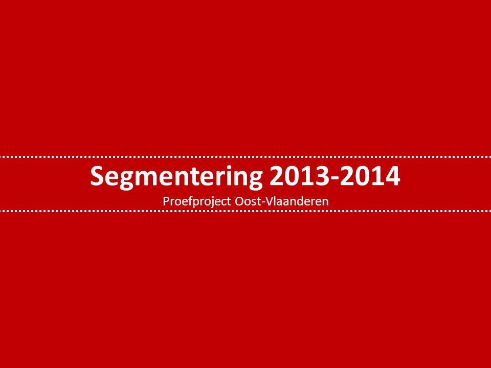 Segmentering 2013-2014 Proefproject Oost-Vlaanderen