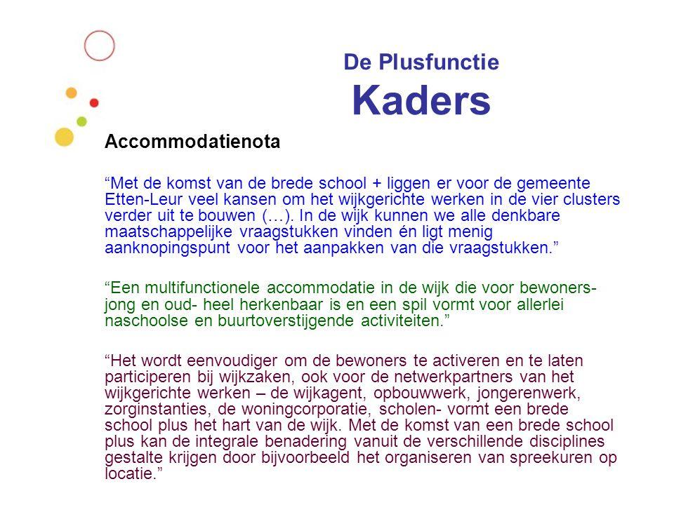 """De Plusfunctie Kaders Accommodatienota """"Met de komst van de brede school + liggen er voor de gemeente Etten-Leur veel kansen om het wijkgerichte werke"""