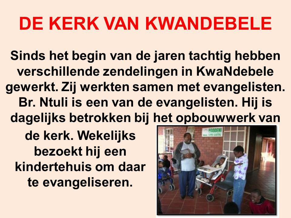 DE KERK VAN KWANDEBELE Sinds het begin van de jaren tachtig hebben verschillende zendelingen in KwaNdebele gewerkt. Zij werkten samen met evangelisten