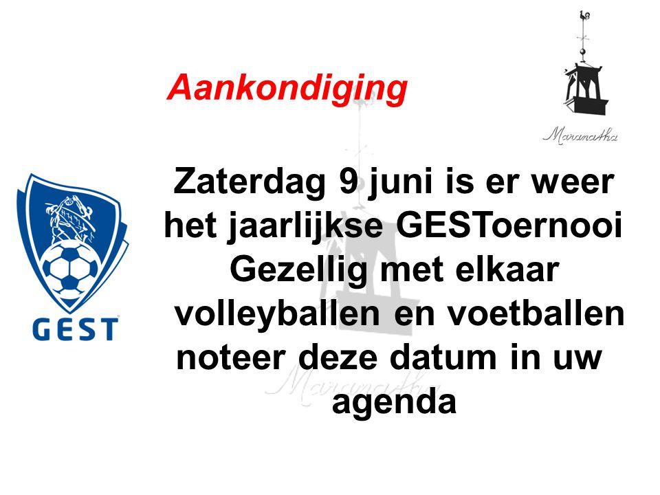 Zaterdag 9 juni is er weer het jaarlijkse GESToernooi Gezellig met elkaar volleyballen en voetballen noteer deze datum in uw agenda Aankondiging