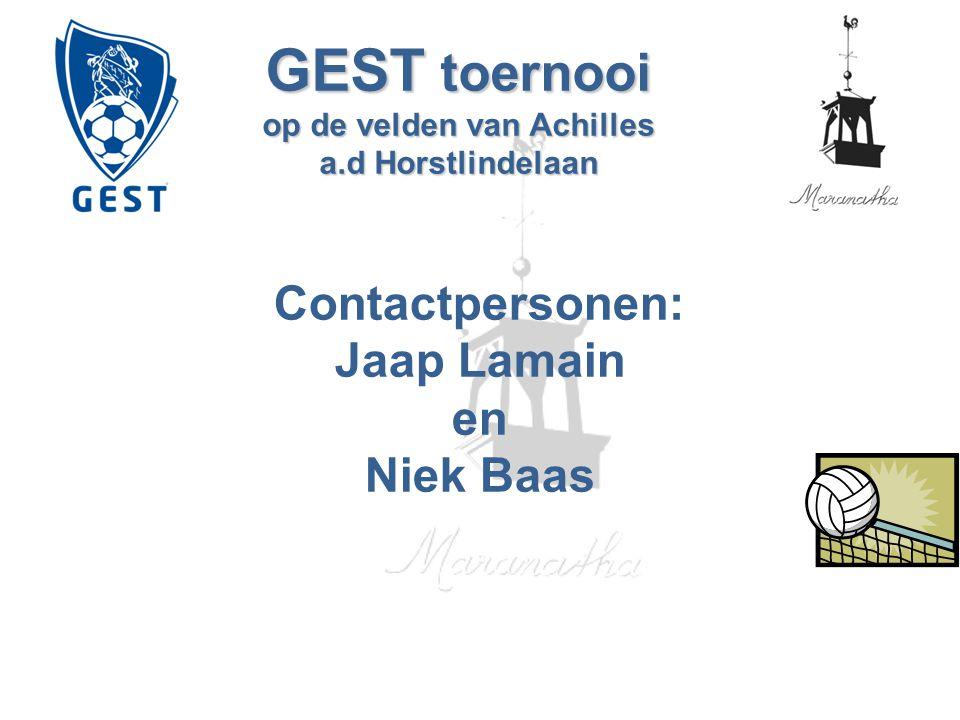 GEST toernooi op de velden van Achilles a.d Horstlindelaan Contactpersonen: Jaap Lamain en Niek Baas