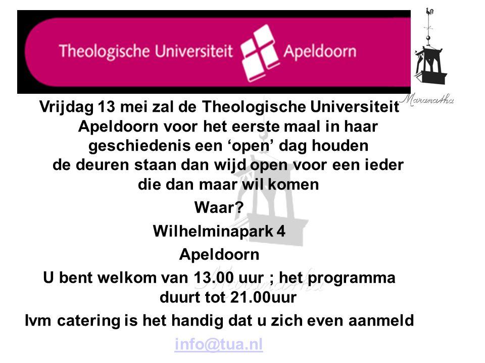 Vrijdag 13 mei zal de Theologische Universiteit Apeldoorn voor het eerste maal in haar geschiedenis een 'open' dag houden de deuren staan dan wijd ope