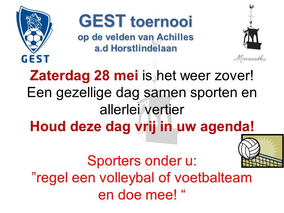 GEST toernooi op de velden van Achilles a.d Horstlindelaan Zaterdag 28 mei is het weer zover! Een gezellige dag samen sporten en allerlei vertier Houd