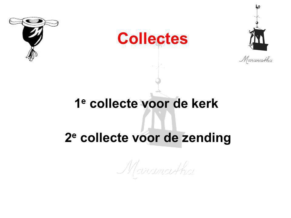 1 e collecte voor de kerk 2 e collecte voor de zending Collectes