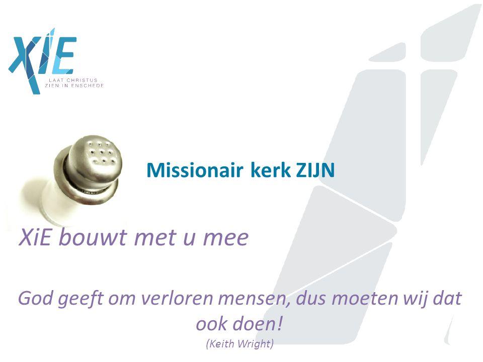 Missionair kerk ZIJN XiE bouwt met u mee God geeft om verloren mensen, dus moeten wij dat ook doen.