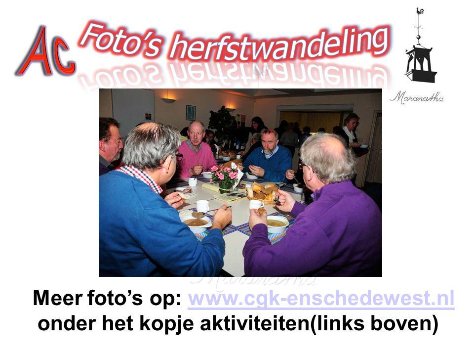 Meer foto's op: www.cgk-enschedewest.nl onder het kopje aktiviteiten(links boven) www.cgk-enschedewest.nl