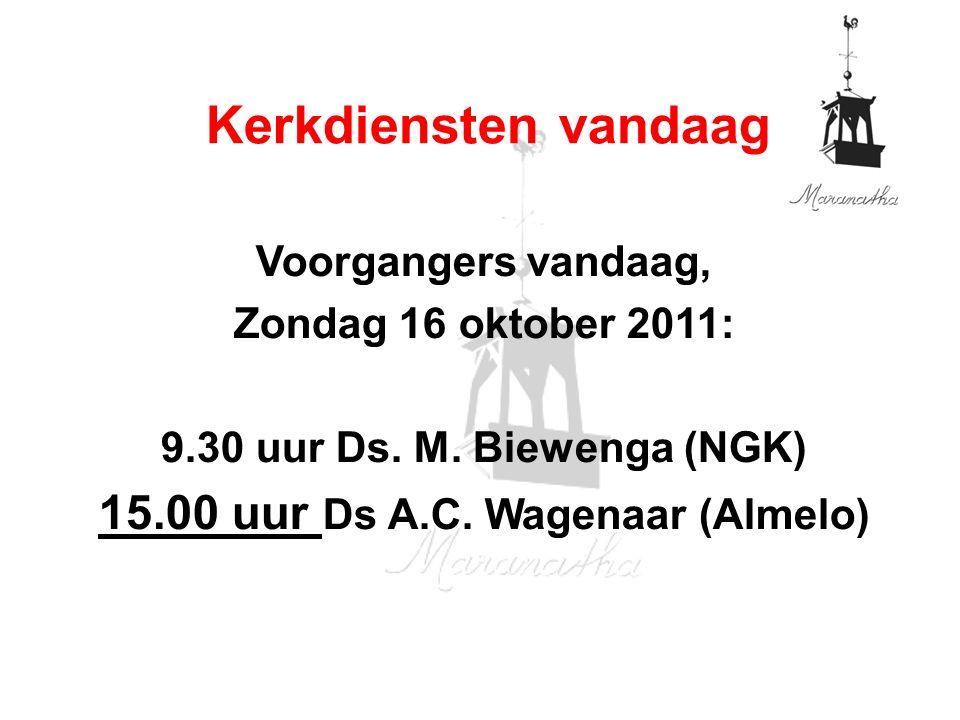 Voorgangers vandaag, Zondag 16 oktober 2011: 9.30 uur Ds.