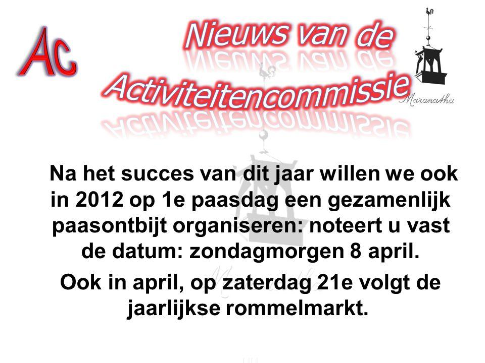 Na het succes van dit jaar willen we ook in 2012 op 1e paasdag een gezamenlijk paasontbijt organiseren: noteert u vast de datum: zondagmorgen 8 april.