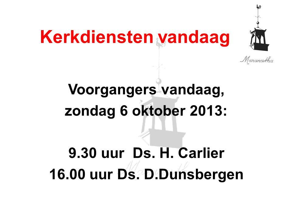 Voorgangers vandaag, zondag 6 oktober 2013: 9.30 uur Ds.
