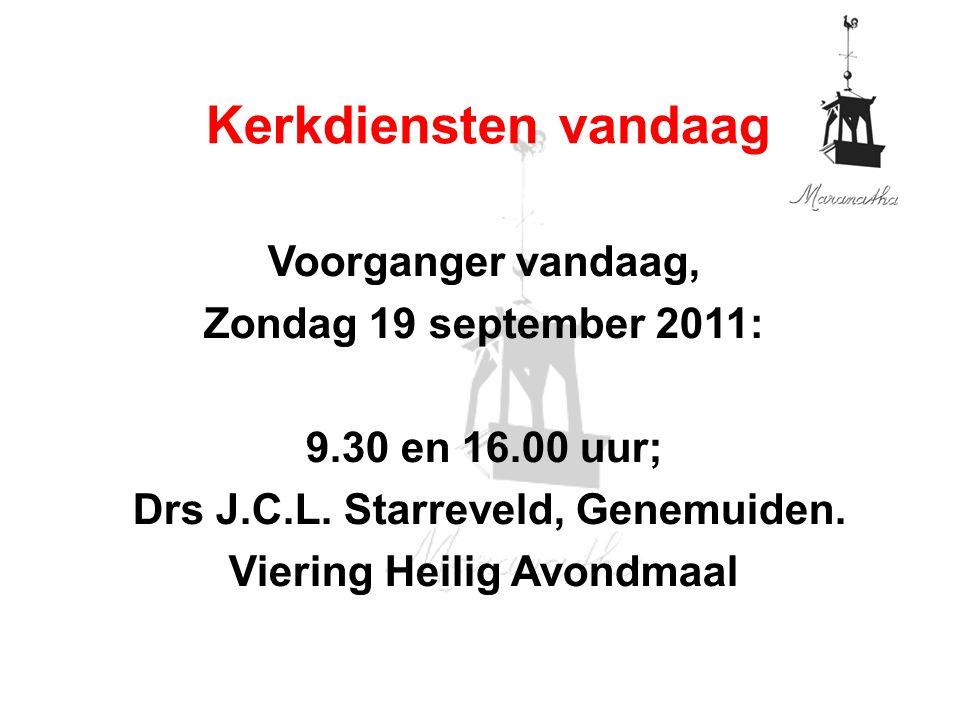 Voorganger vandaag, Zondag 19 september 2011: 9.30 en 16.00 uur; Drs J.C.L.