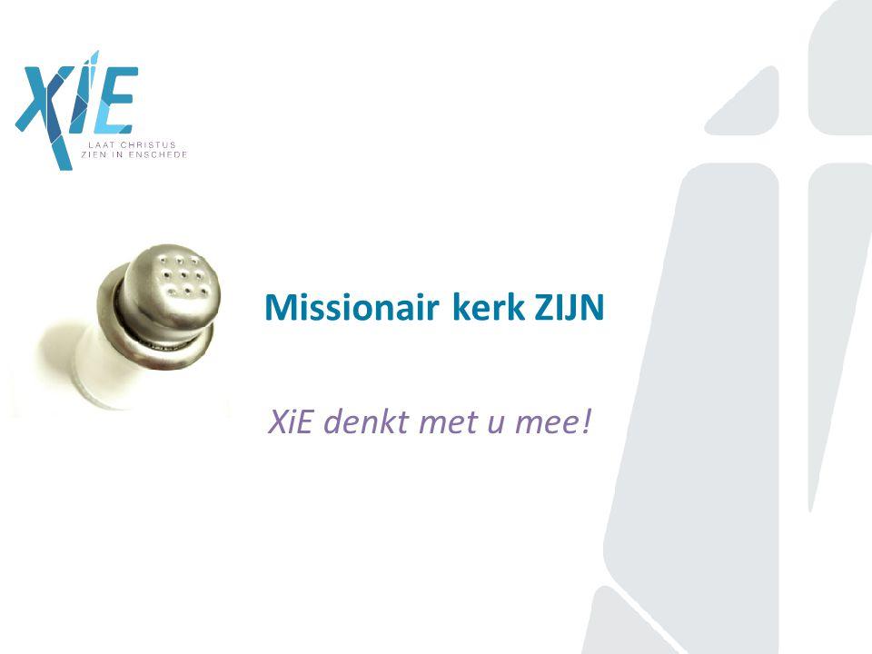 Missionair kerk ZIJN XiE denkt met u mee!
