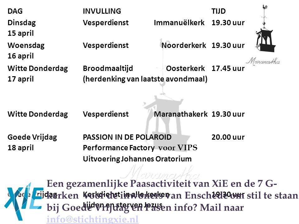 DAGINVULLINGTIJD Dinsdag 15 april Vesperdienst Immanuëlkerk19.30 uur Woensdag 16 april Vesperdienst Noorderkerk19.30 uur Witte Donderdag 17 april Broo