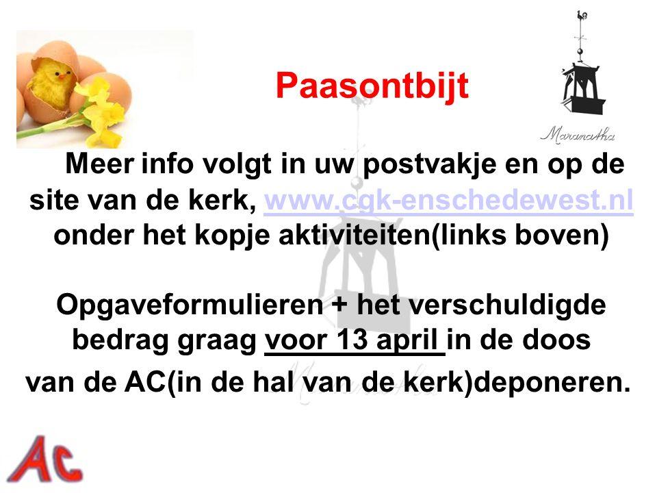 Meer info volgt in uw postvakje en op de site van de kerk, www.cgk-enschedewest.nl onder het kopje aktiviteiten(links boven) Opgaveformulieren + het v