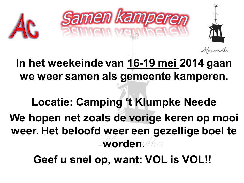 In het weekeinde van 16-19 mei 2014 gaan we weer samen als gemeente kamperen.