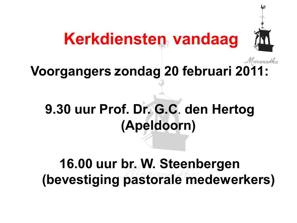 Voorgangers zondag 20 februari 2011: 9.30 uur Prof.