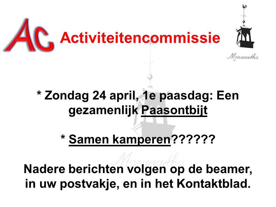 * Zondag 24 april, 1e paasdag: Een gezamenlijk Paasontbijt * Samen kamperen?????.