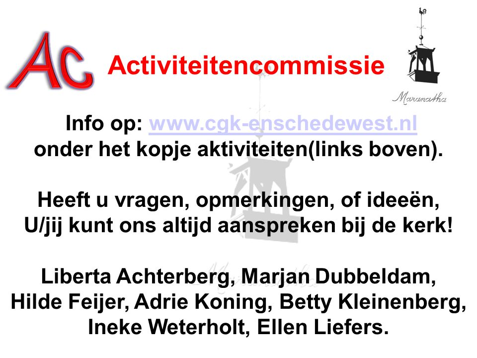 Info op: www.cgk-enschedewest.nl onder het kopje aktiviteiten(links boven).