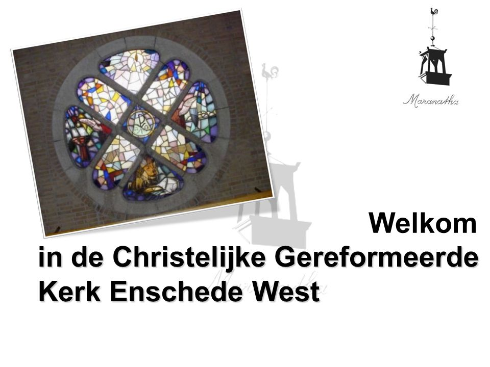 in de Christelijke Gereformeerde Kerk Enschede West Welkom