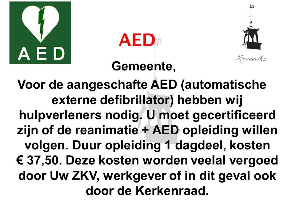 AED Voor info en/of opgave, kunt u terecht bij het Kostersechtpaar, Jan en Marjan Dubbeldam.