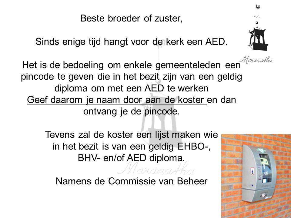 Beste broeder of zuster, Sinds enige tijd hangt voor de kerk een AED.
