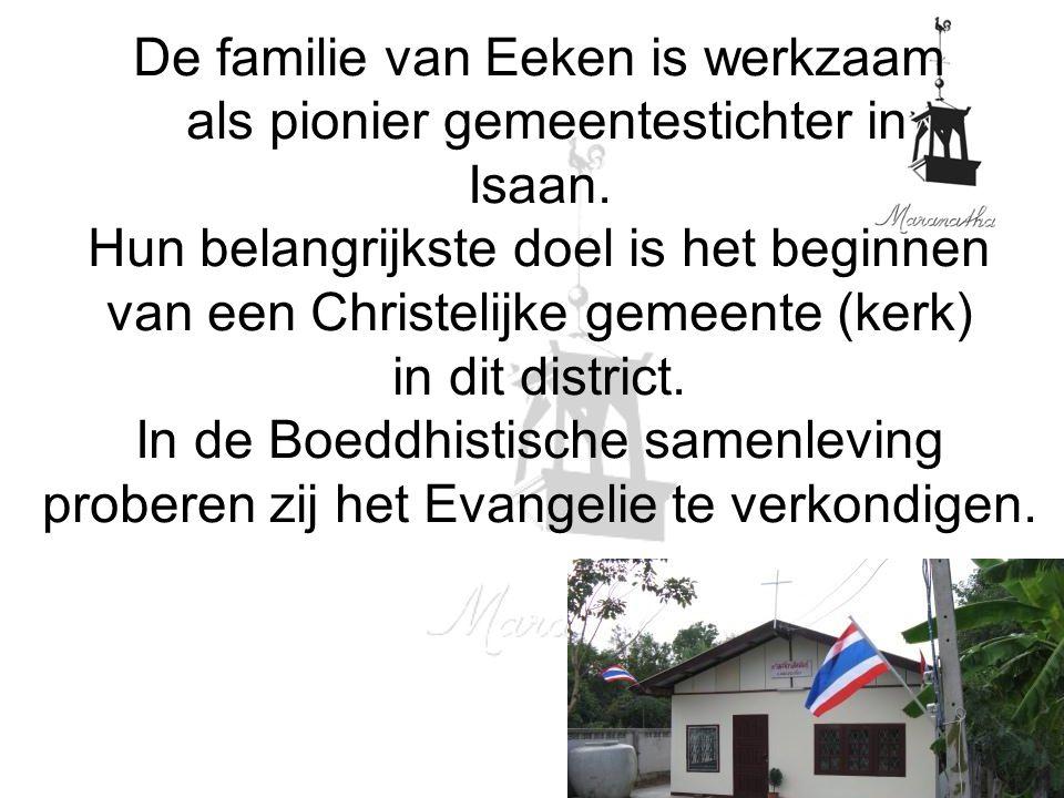 De familie van Eeken is werkzaam als pionier gemeentestichter in Isaan.