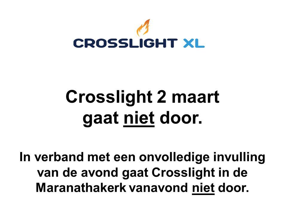Crosslight 2 maart gaat niet door. In verband met een onvolledige invulling van de avond gaat Crosslight in de Maranathakerk vanavond niet door.
