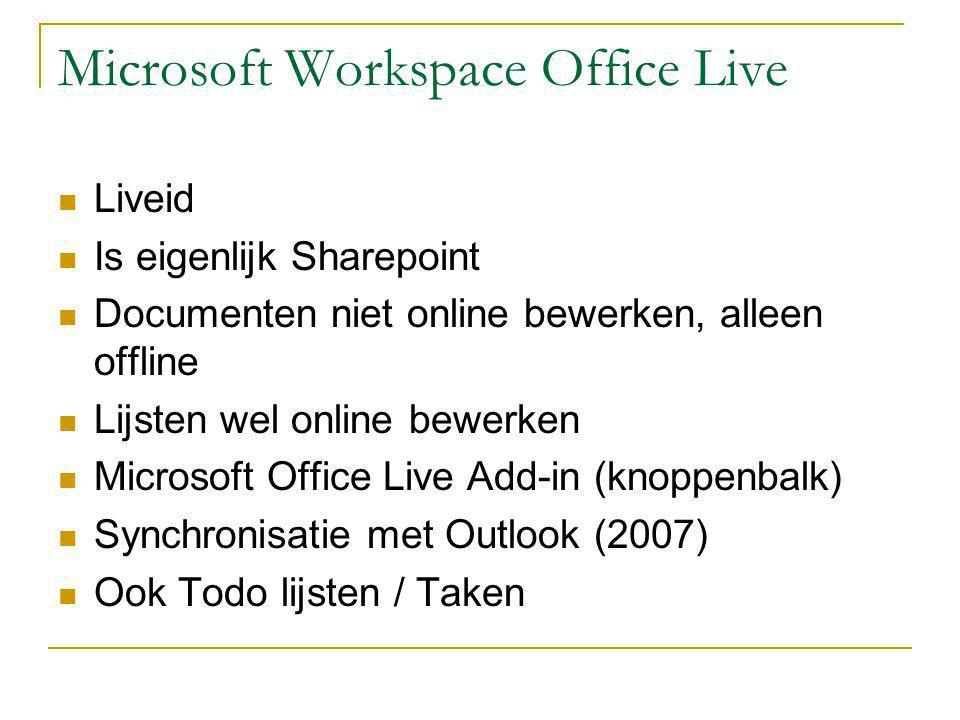 Microsoft Workspace Office Live Liveid Is eigenlijk Sharepoint Documenten niet online bewerken, alleen offline Lijsten wel online bewerken Microsoft O