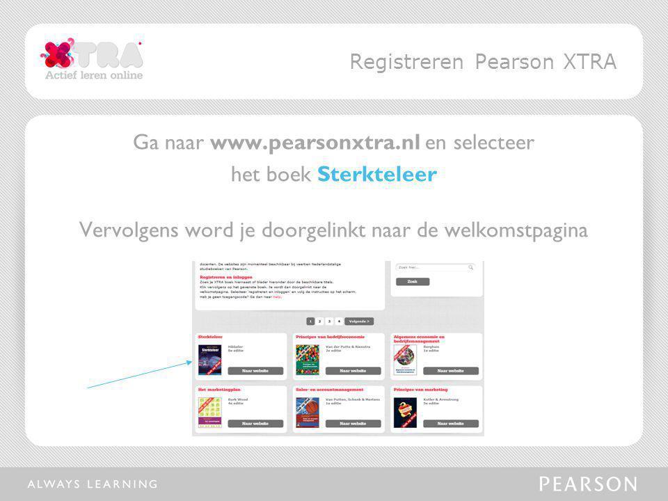 Ga naar www.pearsonxtra.nl en selecteer het boek Sterkteleer Vervolgens word je doorgelinkt naar de welkomstpagina Registreren Pearson XTRA
