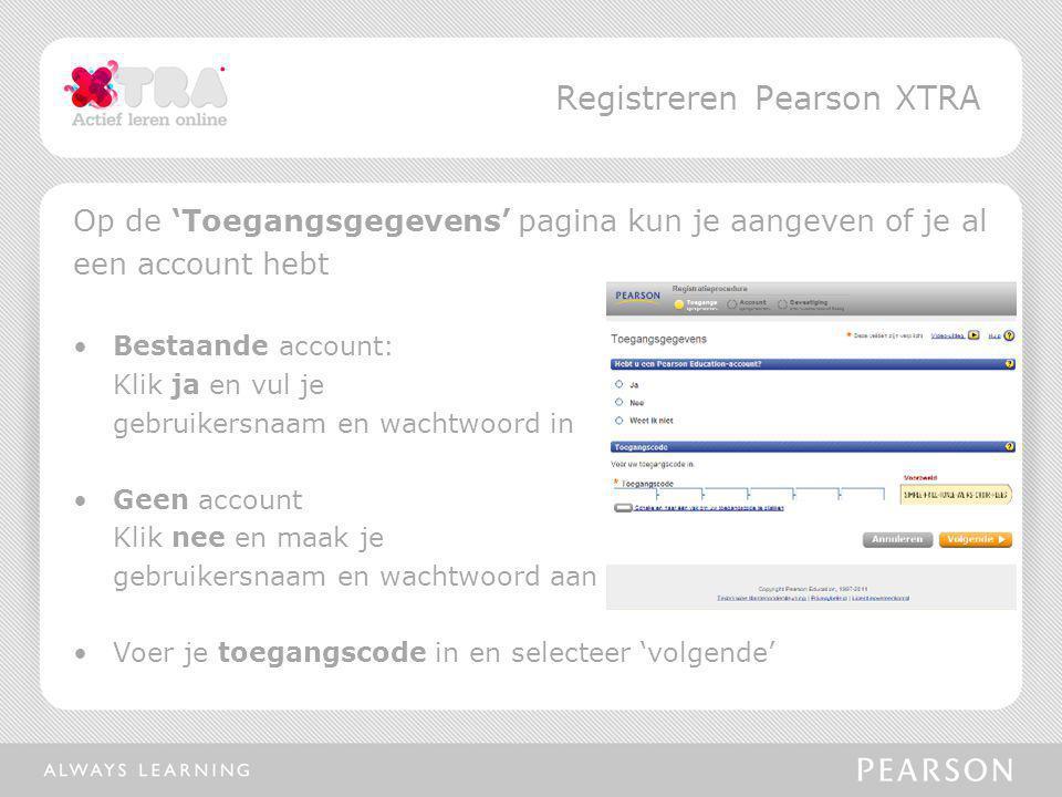 Op de 'Toegangsgegevens' pagina kun je aangeven of je al een account hebt Bestaande account: Klik ja en vul je gebruikersnaam en wachtwoord in Geen ac