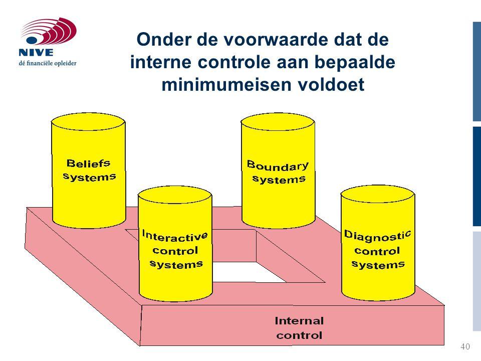 40 Onder de voorwaarde dat de interne controle aan bepaalde minimumeisen voldoet