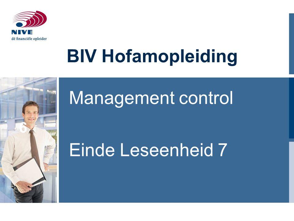 6 BIV Hofamopleiding Management control Einde Leseenheid 7