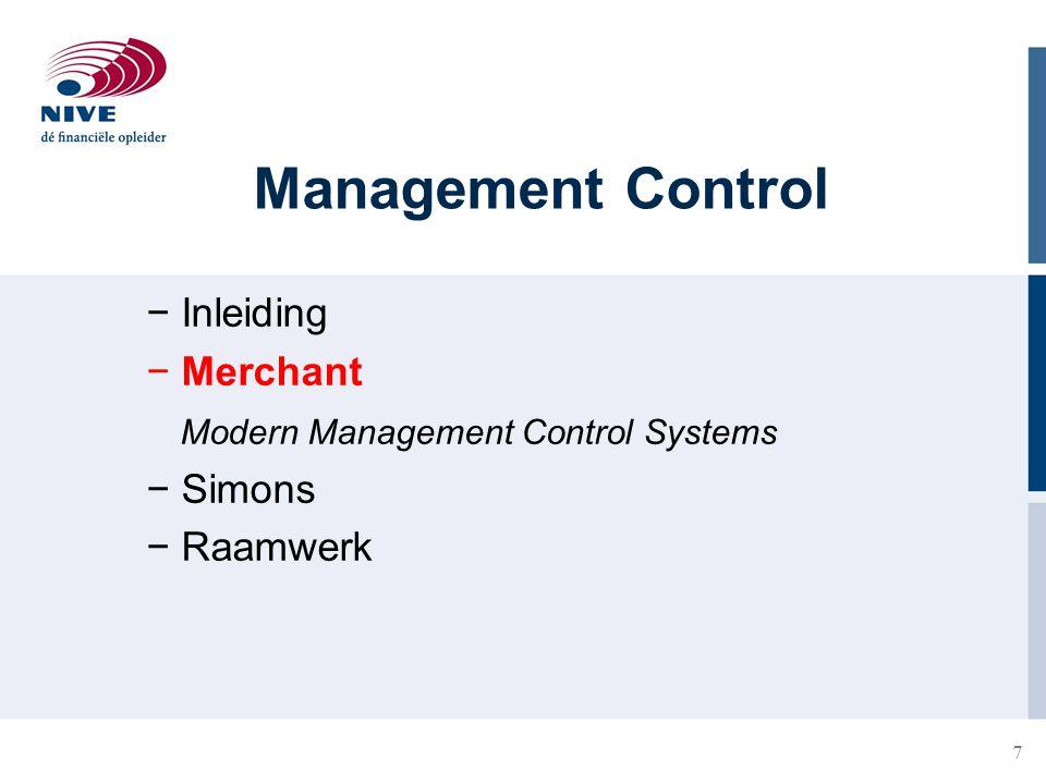 7 Management Control − Inleiding − Merchant Modern Management Control Systems − Simons − Raamwerk
