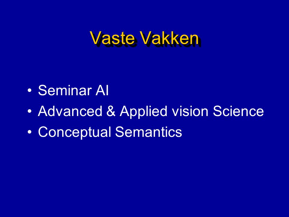 Vaste Vakken Seminar AI Advanced & Applied vision Science Conceptual Semantics