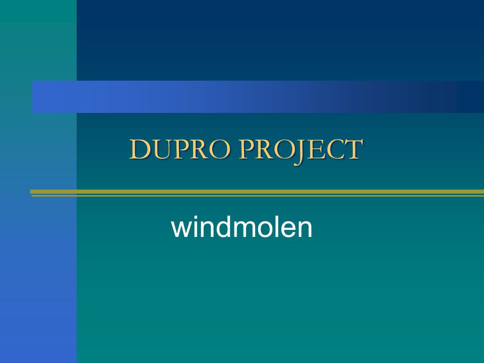 DUPRO PROJECT windmolen