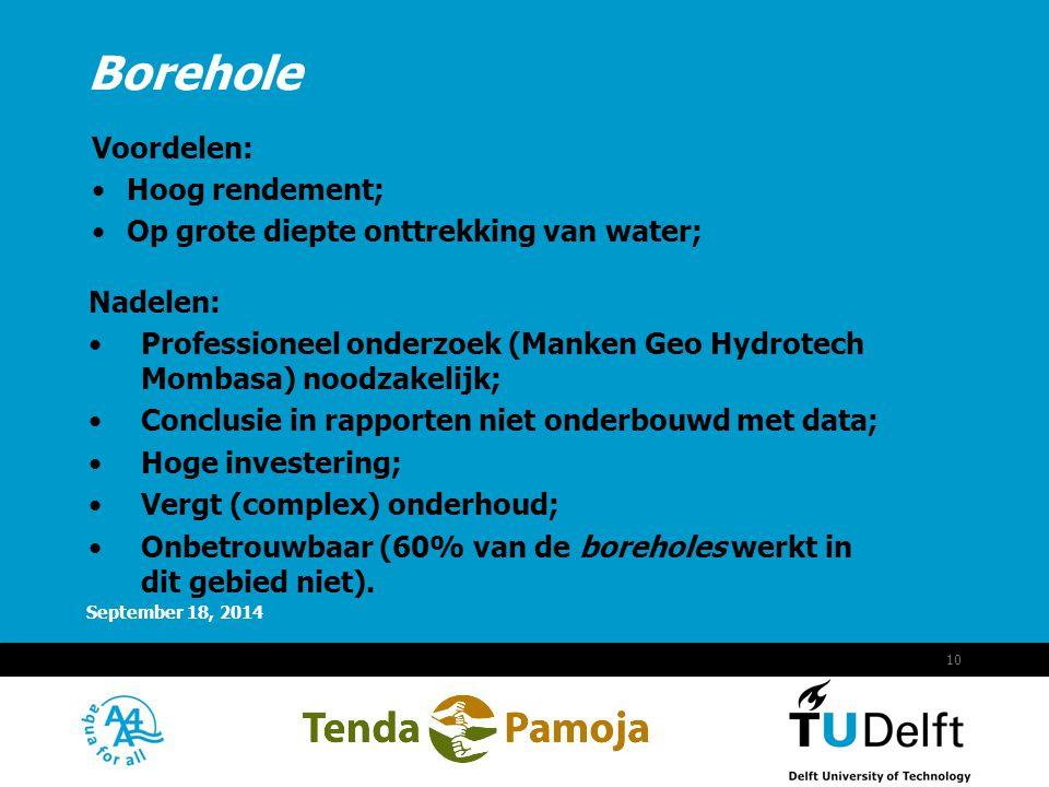 Vermelding onderdeel organisatie September 18, 2014 10 Voordelen: Hoog rendement; Op grote diepte onttrekking van water; Borehole Nadelen: Professione