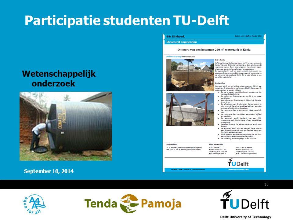 Vermelding onderdeel organisatie September 18, 2014 16 Participatie studenten TU-Delft Wetenschappelijk onderzoek