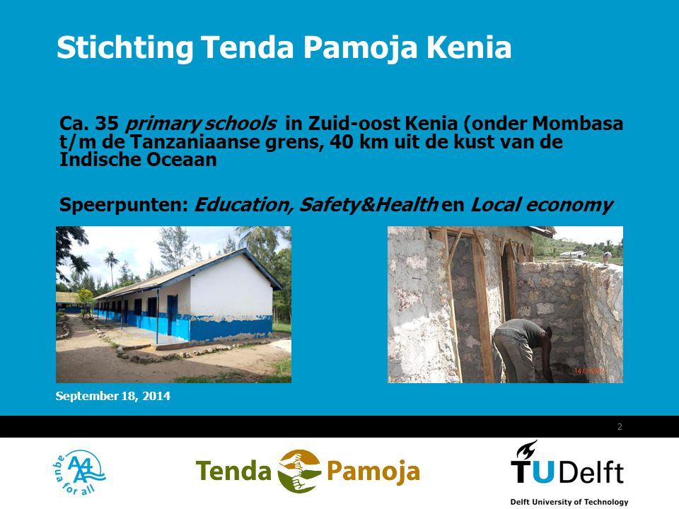 Vermelding onderdeel organisatie September 18, 2014 2 Ca. 35 primary schools in Zuid-oost Kenia (onder Mombasa t/m de Tanzaniaanse grens, 40 km uit de