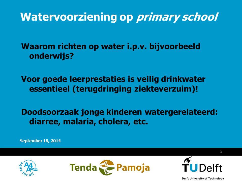 Vermelding onderdeel organisatie September 18, 2014 3 Waarom richten op water i.p.v. bijvoorbeeld onderwijs? Voor goede leerprestaties is veilig drink