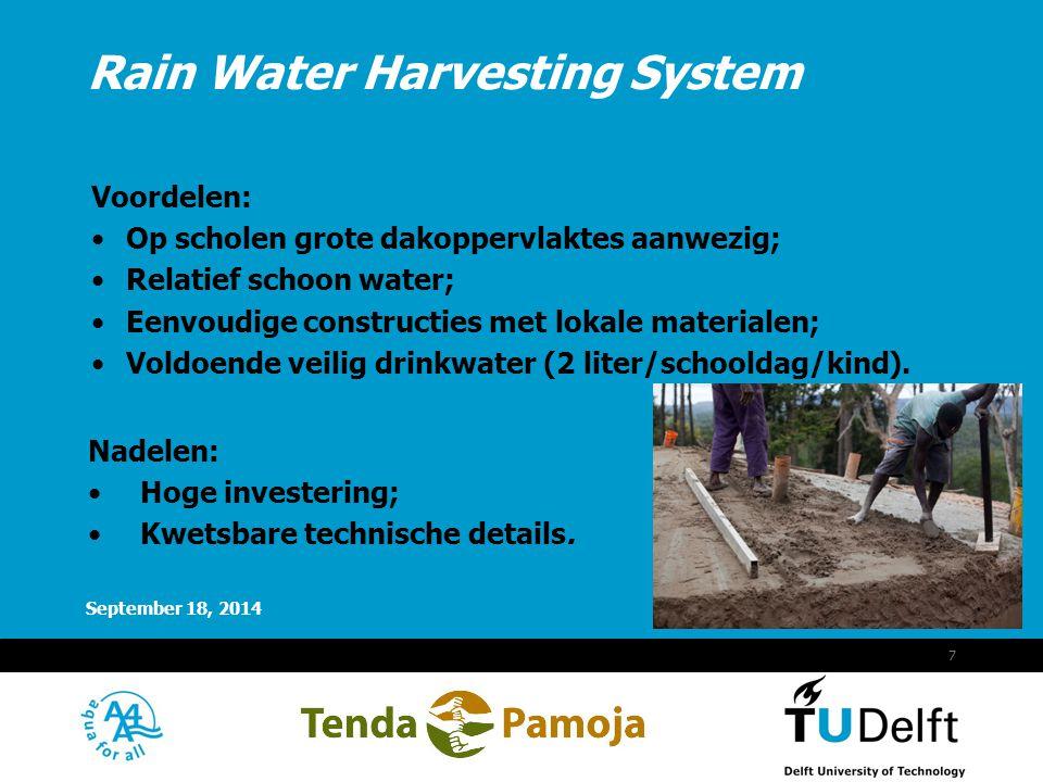 Vermelding onderdeel organisatie September 18, 2014 7 Voordelen: Op scholen grote dakoppervlaktes aanwezig; Relatief schoon water; Eenvoudige construc