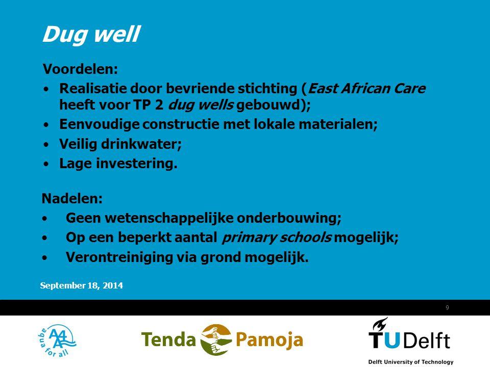 Vermelding onderdeel organisatie September 18, 2014 9 Voordelen: Realisatie door bevriende stichting (East African Care heeft voor TP 2 dug wells gebo
