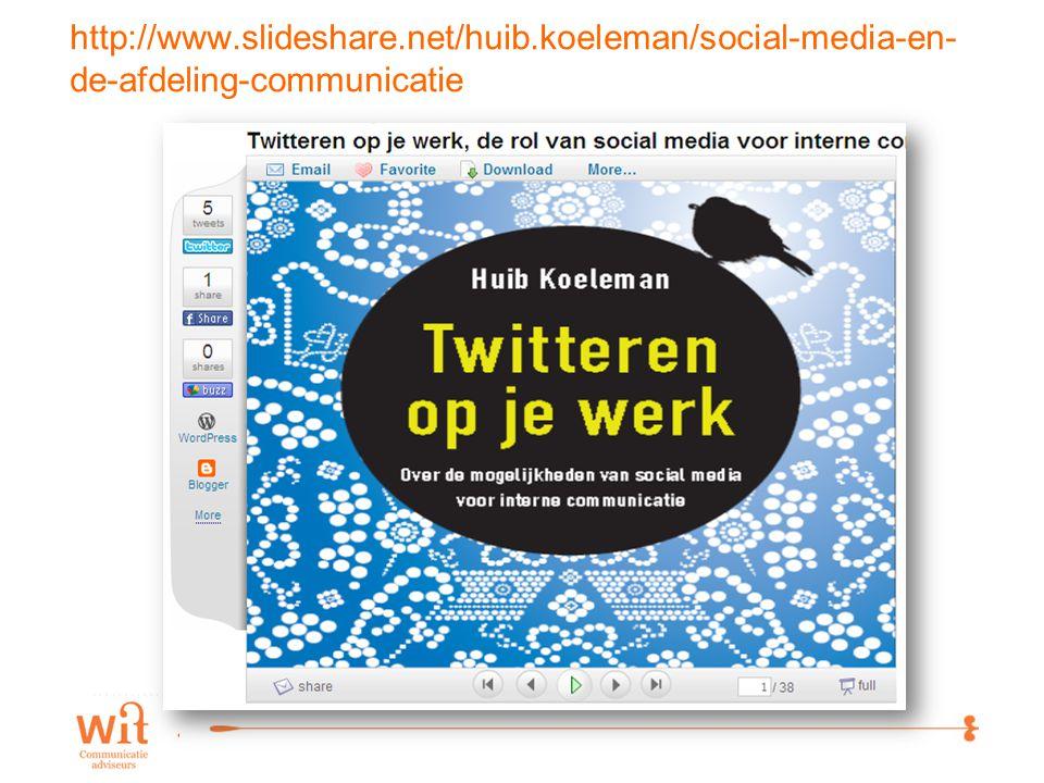 18 http://www.slideshare.net/huib.koeleman/social-media-en- de-afdeling-communicatie